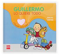 Guillermo lo quiere todo